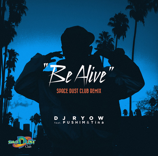 Be Alive SPACE DUST CLUB REMIX