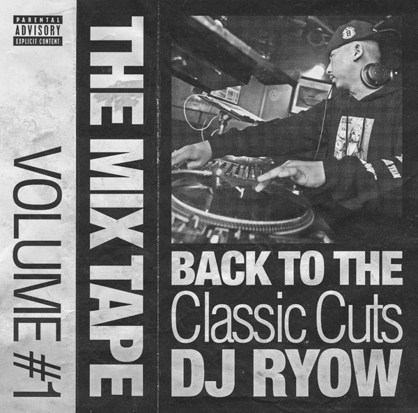 DJ RYOW - THE MIXTAPE VOLUME #1 -BACK TO THE CLASSIC CUTS-
