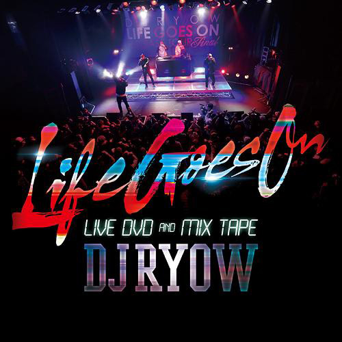Life Goes On LIVE DVD AND MIX TAPE-
